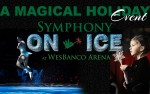 Image for Main Street Bank & EQT Present Symphony On Ice at WesBanco Arena
