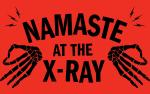 Image for NAMASTE AT THE X-RAY : PUNK ROCK YOGA VOL. 4