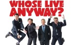 Image for WHOSE LIVE ANYWAY?- NEW DATE 4/12/2021