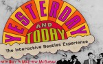 Image for Yesterday & Today: An Interactive Beatles Experience