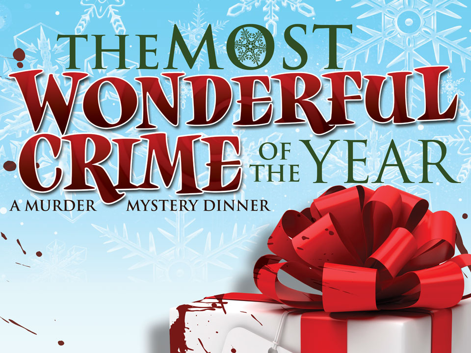 Image for MURDER MYSTERY DINNER - MOST WONDERFUL CRIME OF THE YEAR - Saturday, December 21, 2019