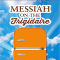Image for Messiah on the Frigidaire