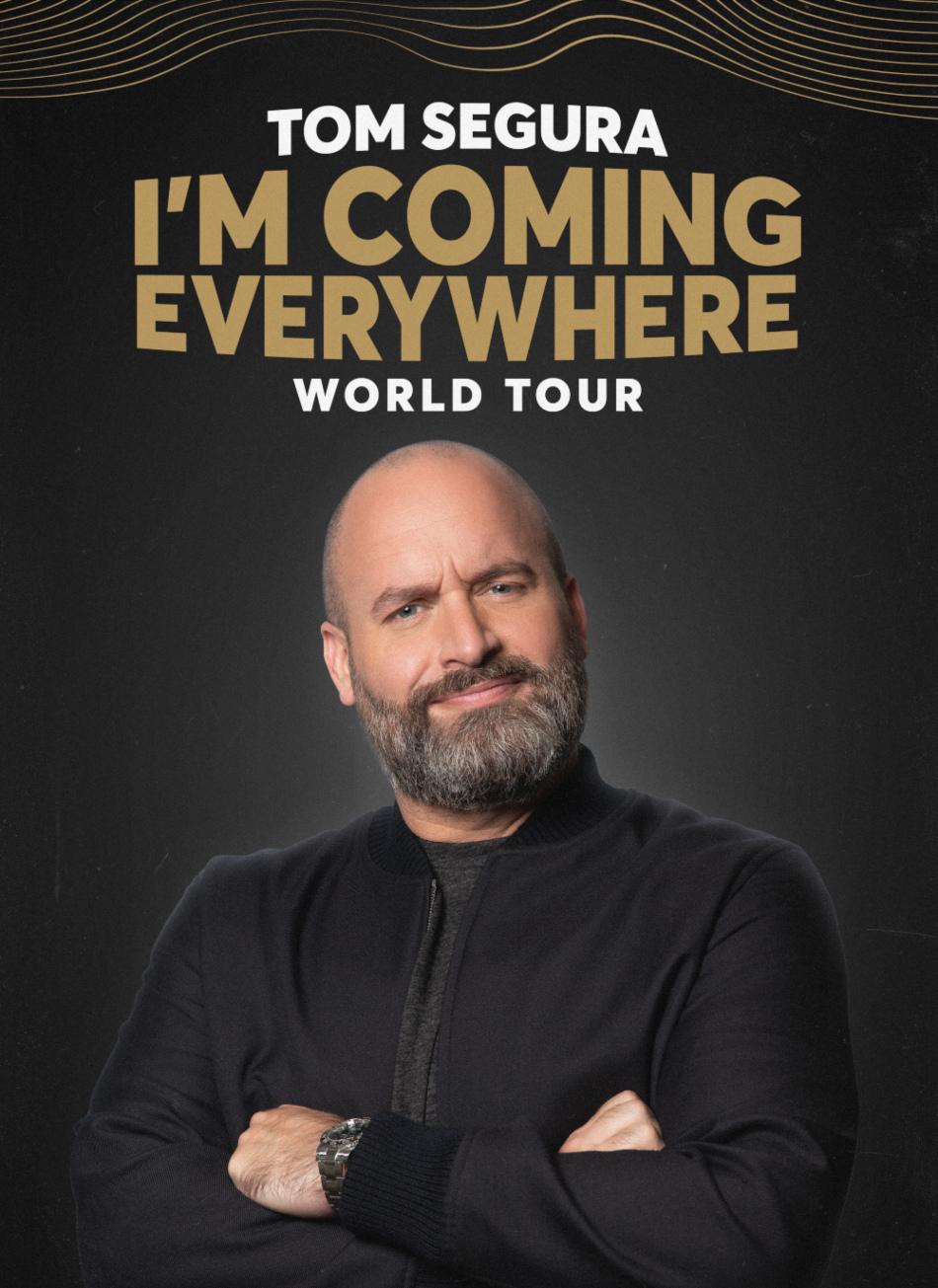 Image for TOM SEGURA: I'M COMING EVERYWHERE - WORLD TOUR